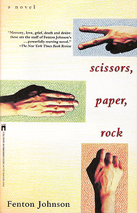 Scissors, Paper, Rock, by Fenton Johnson